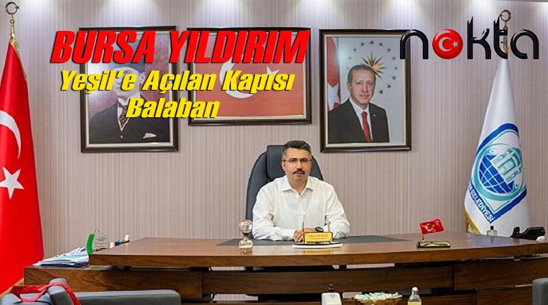 Bursa Yıldırım'ın Yeşil'e açılan kapısı 'Balaban'