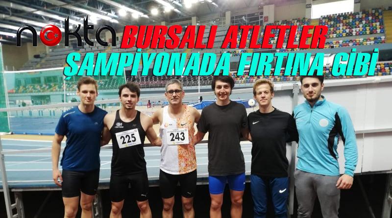 Bursalı atletler Türkiye Atletizm Şampiyonasında fırtına gibi